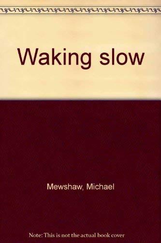 9780704311633: Waking slow