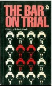 The Bar on Trial: Robert Hazell (editor)
