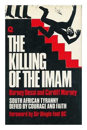 Killing of the Imam: South African Tyranny Defied by Courage and Faith: Cardiff Marney~Barney Desai