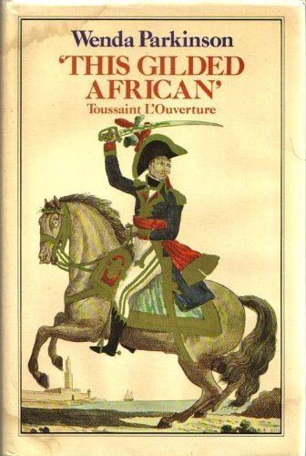 9780704321878: This Gilded African: Toussaint L'Ouverture