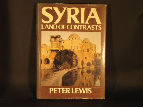 Syria. Land of contrasts. Photographs by Robin Constable.: LEWIS, PETER.