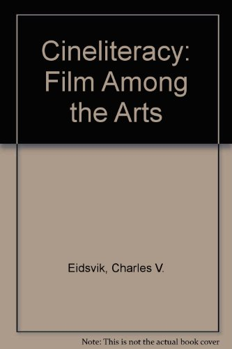 9780704322615: Cineliteracy: Film Among the Arts
