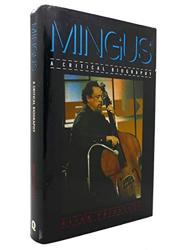 9780704322752: Mingus: A Critical Biography