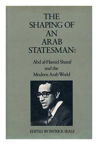 9780704323414: The Shaping of an Arab Statesman: Sharif Abd Al-Hamid Sharaf and the Modern Arab World
