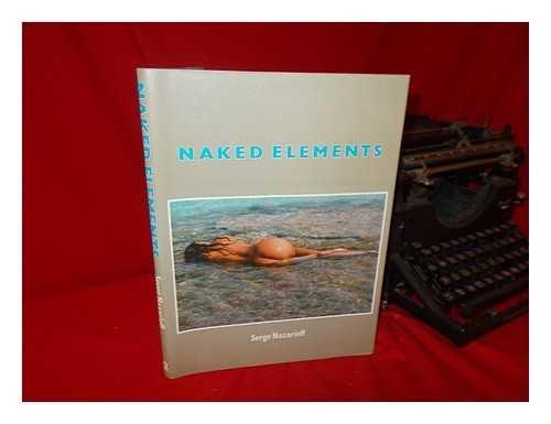 Naked Elements: Nazarieff, Serge