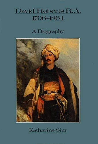 9780704323711: David Roberts, R.A., 1796-1864: A Biography