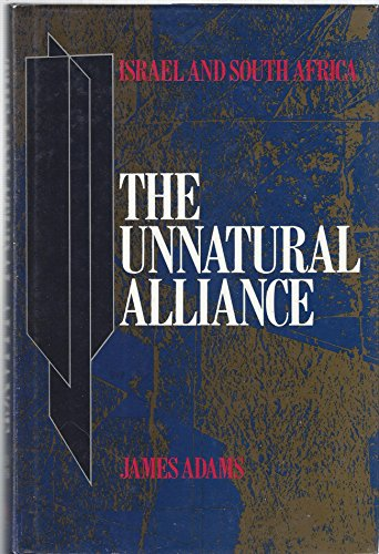 The Unnatural Alliance (Israel and South Africa): Adams, James