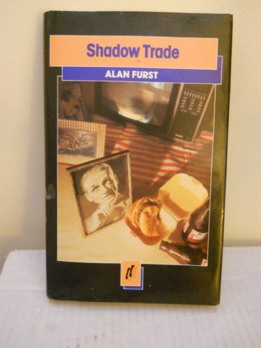 Shadow Trade : A Novel: Furst, Alan
