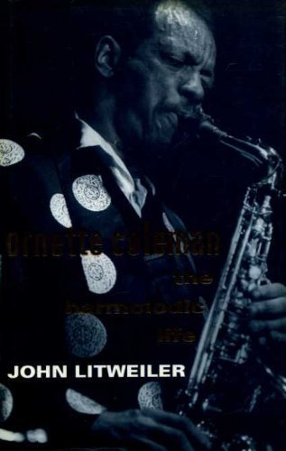 9780704325166: Ornette Coleman: The Harmolodic Life