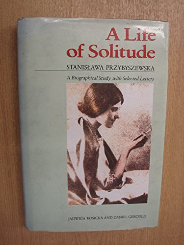 9780704325975: A Life of Solitude: Stanislawa Przybyszewska : A Biographical Study With Selected Letters