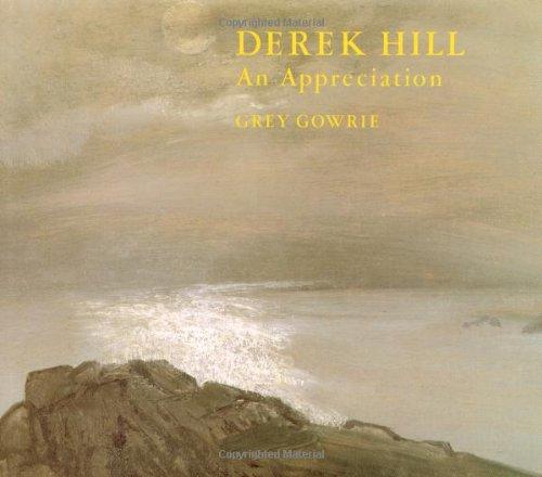Derek Hill - An Appreciation.: Gowrie, Grey.