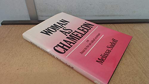 Woman As Chameleon: Or How to Be an Ideal Woman: Melissa Sadoff