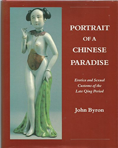 9780704326217: Portrait of a Chinese Paradise: Erotica and Sexual Customs of the Late Qing Period