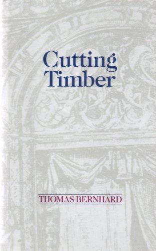 Cutting Timber: An Irritation (Mint First Edition): Thomas Bernhard