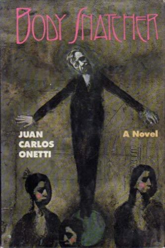 Body Snatcher: Onetti, Juan Carlos