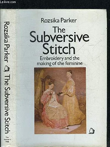 9780704328426: The Subversive Stitch: Embroidery and the Making of the Feminine