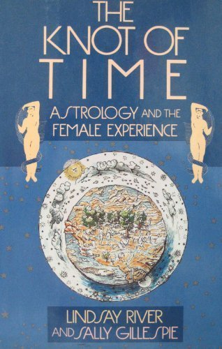 9780704328730: The knot of time : astrology and female experience