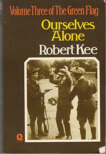 9780704331037: Green Flag: Ourselves Alone v. 3: History of Irish Nationalism