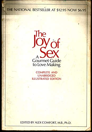 JOY OF SEX: GOURMET GUIDE TO LOVEMAKING: Alex comfort