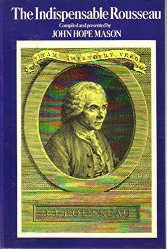 The Indispensable Rousseau: Jean-Jacques Rousseau