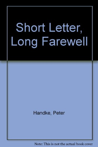 Short Letter, Long Farewell (9780704332355) by Peter Handke