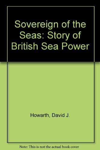 9780704333413: Sovereign of the Seas. The story of British Sea Power