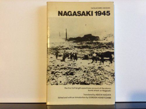 9780704333826: Nagasaki 1945: The First Full-length Eyewitness Account of the Atomic Bomb Attack on Nagasaki