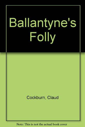 9780704333840: Ballantyne's Folly