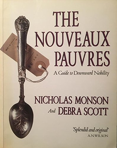 9780704334588: Nouveaux Pauvres: A Guide to Downward Nobility
