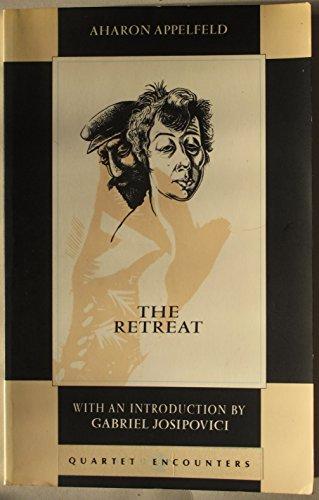The Retreat (Quartet Encounters): Aron Appelfeld