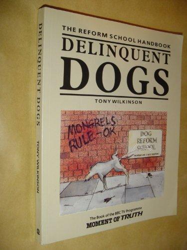 9780704334922: Delinquent Dogs: The Reform School Handbook