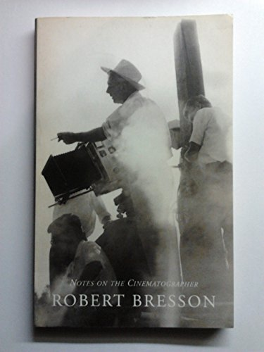 Notes on the Cinematographer (Quartet Encounters): Bresson, Robert