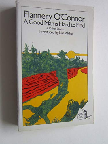 "a thousand different ways to interpret a good man is hard to find by flannery oconnor Flannery o'connor, 'a good man is hard to find' read this,"" and she stood with one hand on her thin she said he was a very good-looking man and a."