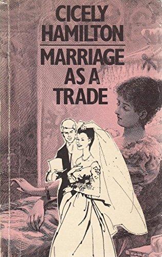 Marriage as a Trade (Women's studies): Cicely Hamilton