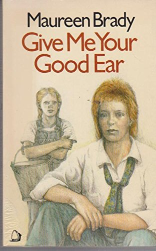 Give Me Your Good Ear (0704338742) by Maureen Brady