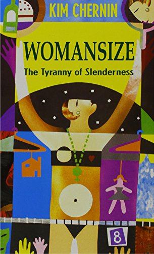 Womansize: Tyranny of Slenderness (0704339145) by Kim Chernin