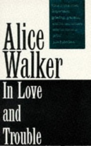 In Love and Trouble: Stories of Black: Walker, Alice