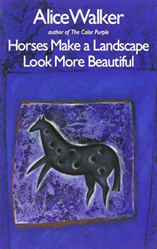 Horses Make a Landscape Look More Beautiful (0704339625) by Alice Walker