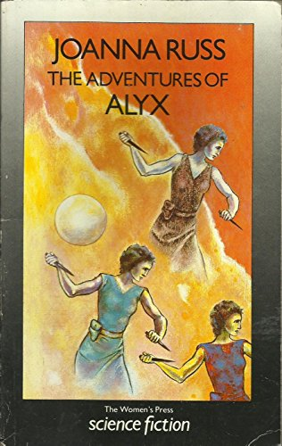 9780704339729: THE ADVENTURES OF ALYX (THE WOMEN'S PRESS SCIENCE FICTION SERIES)