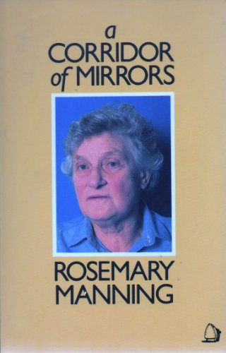 A Corridor of Mirrors: Manning Rosemary