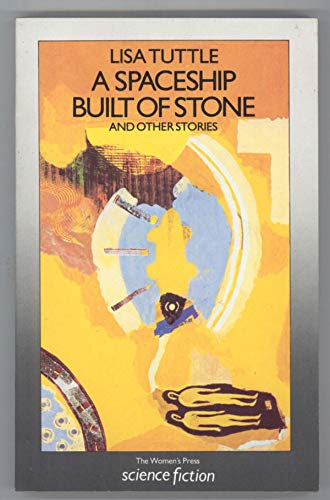 Spaceship Built of Stone and Other Stories (0704340844) by LISA TUTTLE