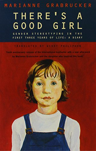 9780704340909: There's a Good Girl: Gender Stereotyping in the First Three Years of Life : A Diary