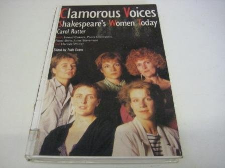 9780704341371: Clamorous voices: Shakespeare's women today