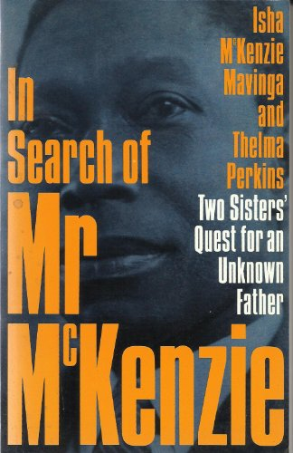 In Search of Mr. McKenzie: Two Sisters': Perkins, Thelma, McKenzie-Mavinga,