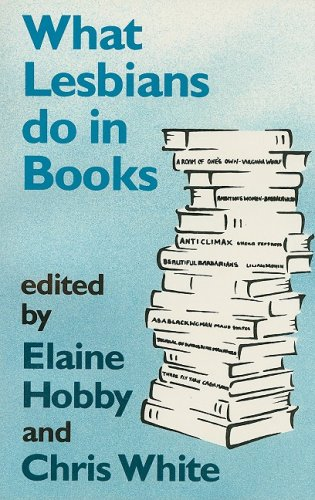 What Lesbians Do in Books: Hobby Elaine and White Chris (editors)