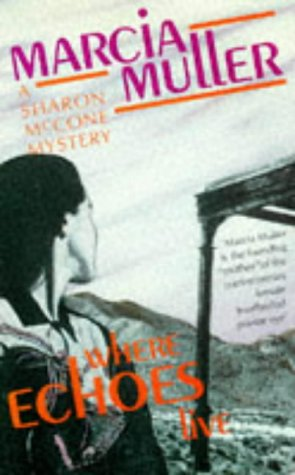 9780704343153: Where Echoes Live: a Sharon McCone Mystery (Women's Press Crime)