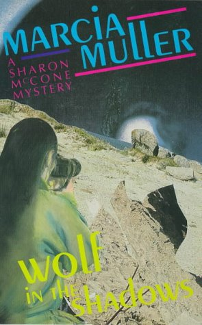 Wolf In The Shadows (A Sharon McCone Mystery): Marcia Muller