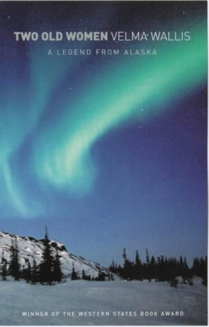 9780704344242: Two Old Women: An Alaskan Legend of Betrayal, Courage and Survival