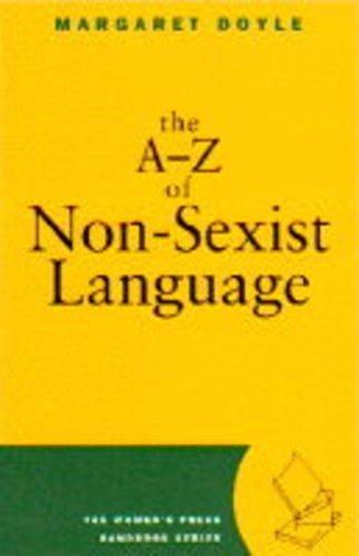 The A-Z of Non-Sexist Language (Women's Press Handbook Series): Doyle, Margaret