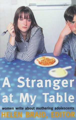 9780704344723: A Stranger at My Table: Women Write About Mothering Adolescents